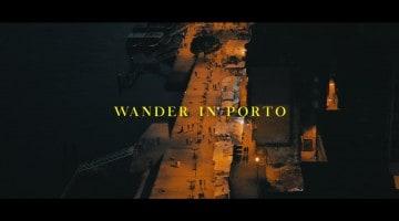 Wander in Porto